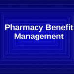 Pharmacy Benefit Management4